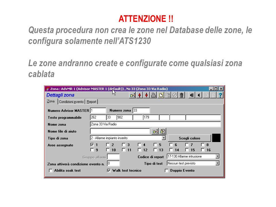ATTENZIONE !! Questa procedura non crea le zone nel Database delle zone, le configura solamente nell'ATS1230.