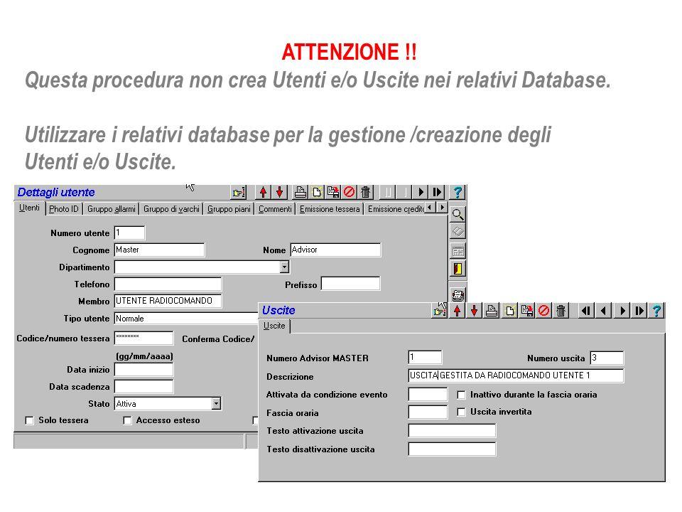 ATTENZIONE !! Questa procedura non crea Utenti e/o Uscite nei relativi Database. Utilizzare i relativi database per la gestione /creazione degli.