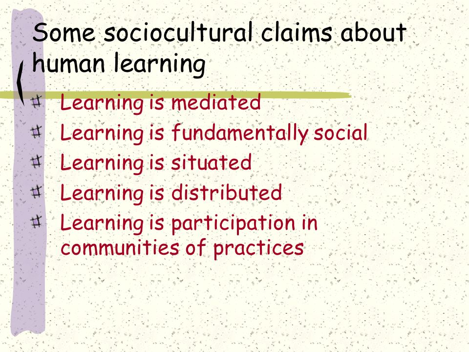 Some sociocultural claims about human learning