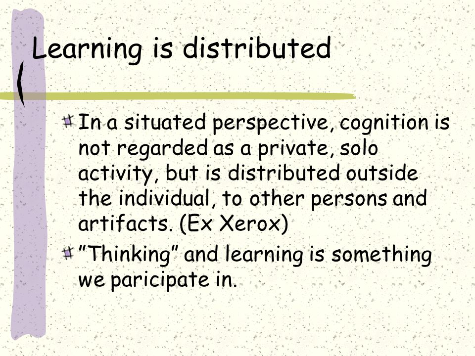 Learning is distributed