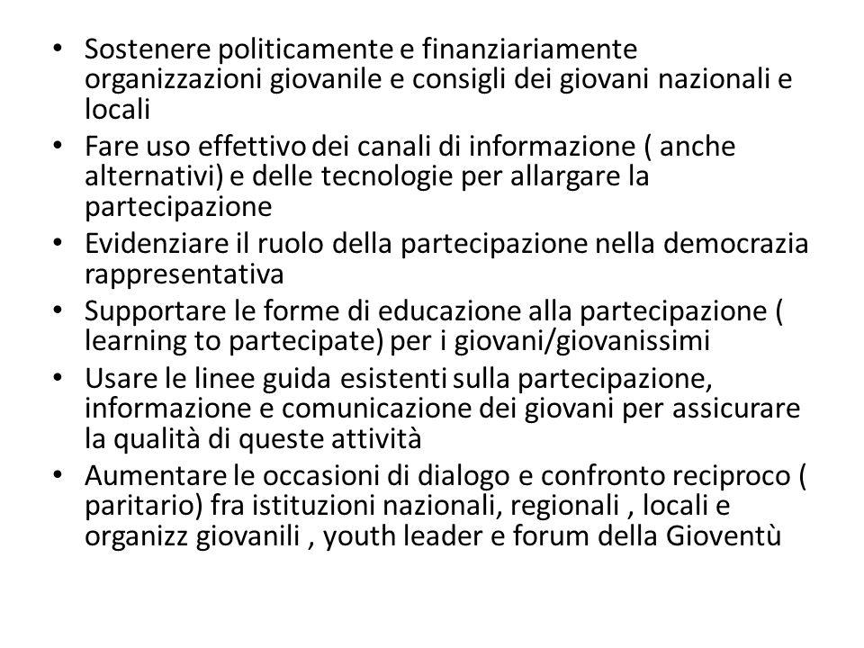 Sostenere politicamente e finanziariamente organizzazioni giovanile e consigli dei giovani nazionali e locali