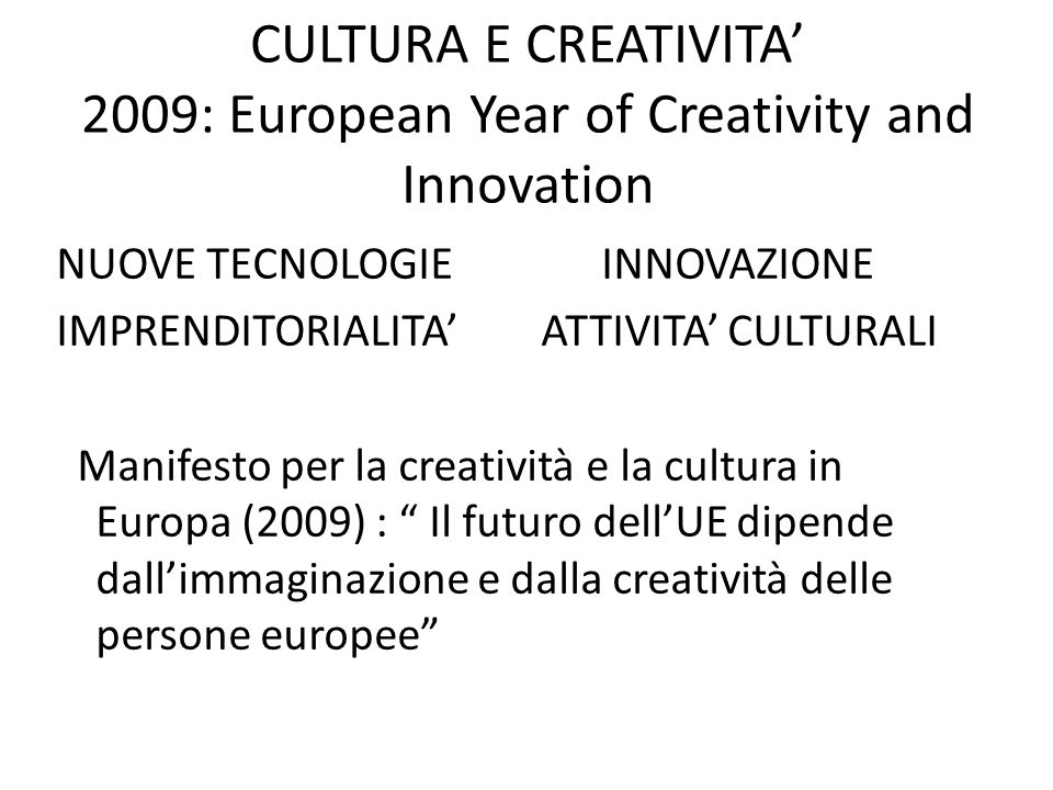 CULTURA E CREATIVITA' 2009: European Year of Creativity and Innovation