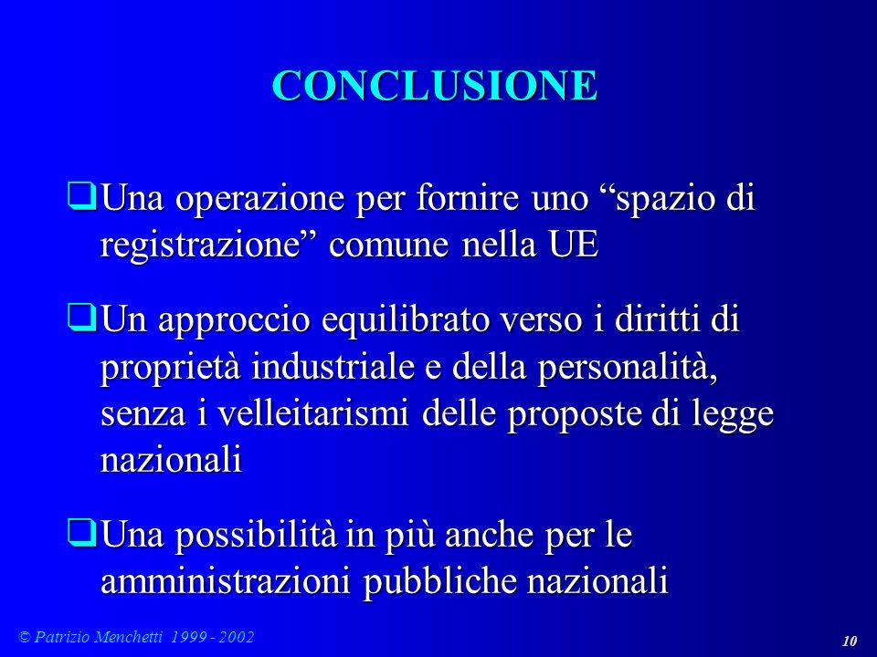 CONCLUSIONE Una operazione per fornire uno spazio di registrazione comune nella UE.