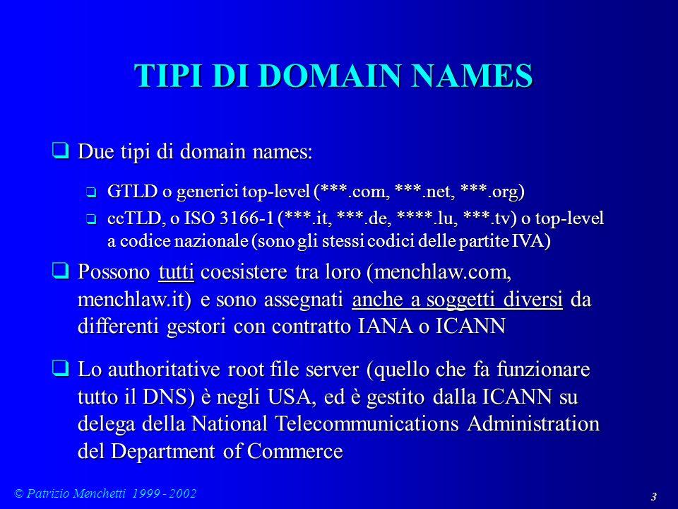 TIPI DI DOMAIN NAMES Due tipi di domain names: