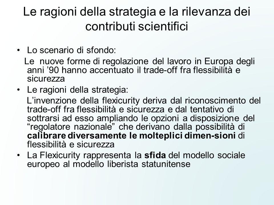 Le ragioni della strategia e la rilevanza dei contributi scientifici