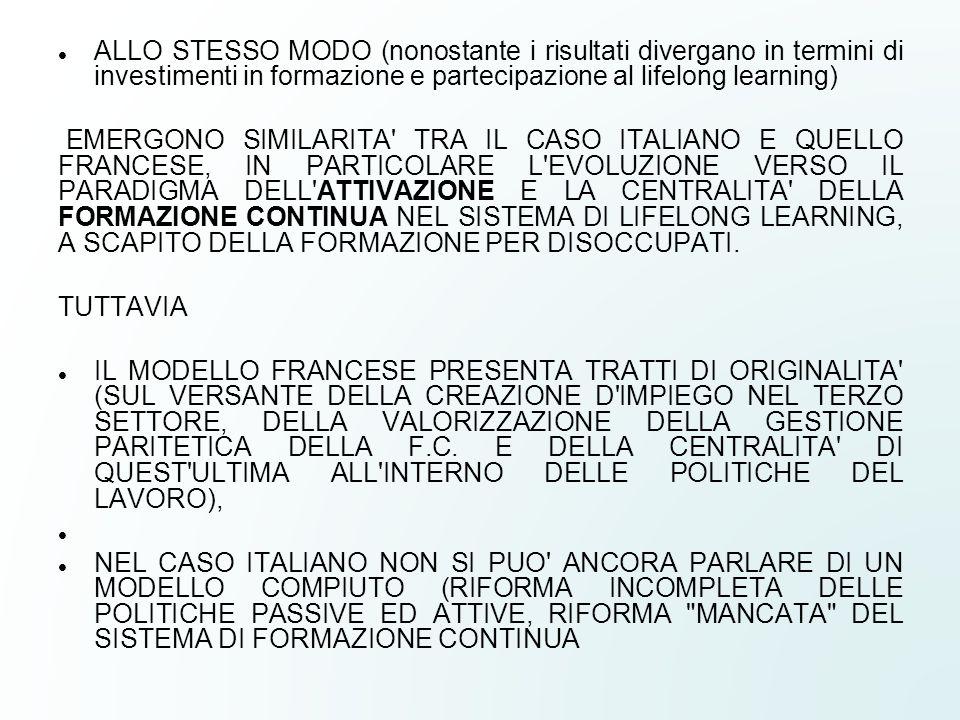 ALLO STESSO MODO (nonostante i risultati divergano in termini di investimenti in formazione e partecipazione al lifelong learning)
