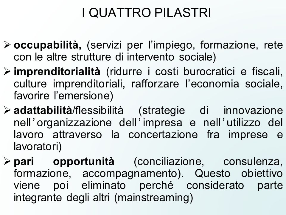 I QUATTRO PILASTRIoccupabilità, (servizi per l'impiego, formazione, rete con le altre strutture di intervento sociale)