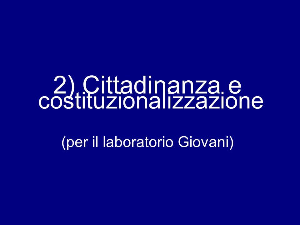 2) Cittadinanza e costituzionalizzazione (per il laboratorio Giovani)