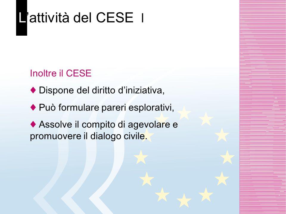L'attività del CESE Il Inoltre il CESE