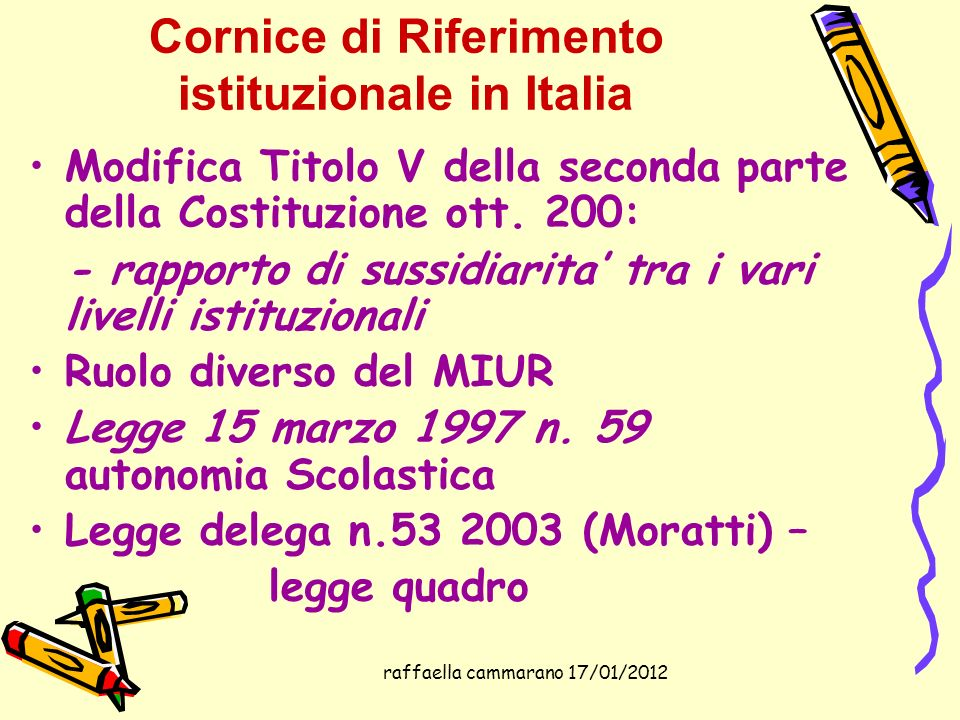 Cornice di Riferimento istituzionale in Italia