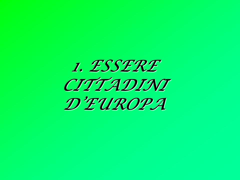1. ESSERE CITTADINI D'EUROPA