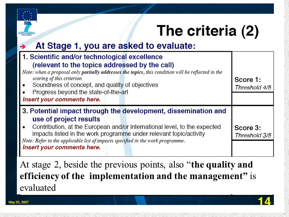 At stage 2, beside the previous points, also the quality and efficiency of the implementation and the management is evaluated