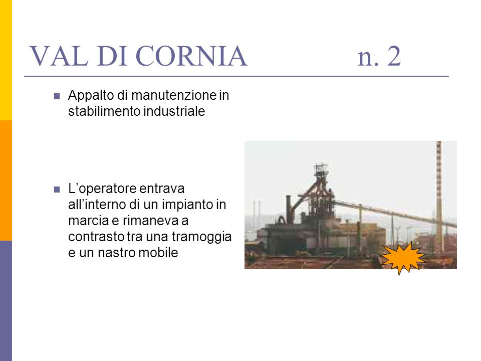 VAL DI CORNIA n. 2 Appalto di manutenzione in stabilimento industriale