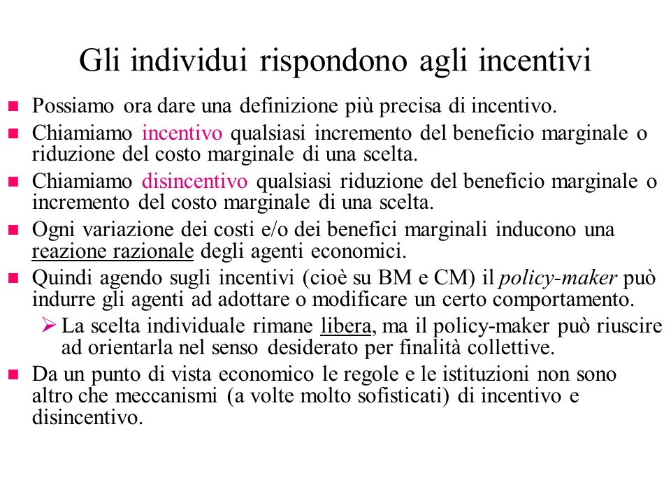 Gli individui rispondono agli incentivi