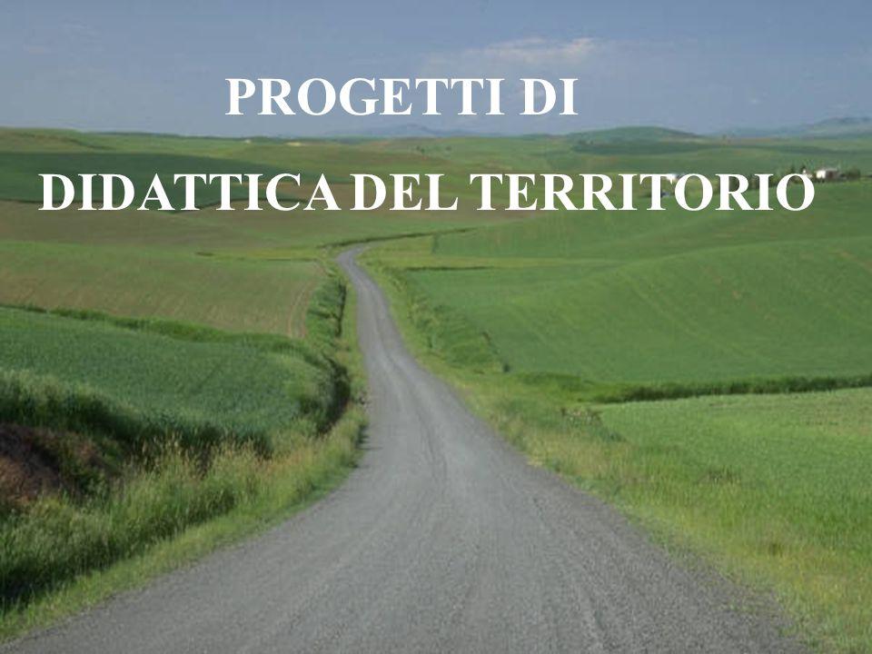 PROGETTI DI DIDATTICA DEL TERRITORIO