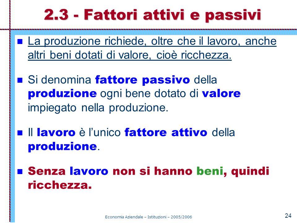 2.3 - Fattori attivi e passivi