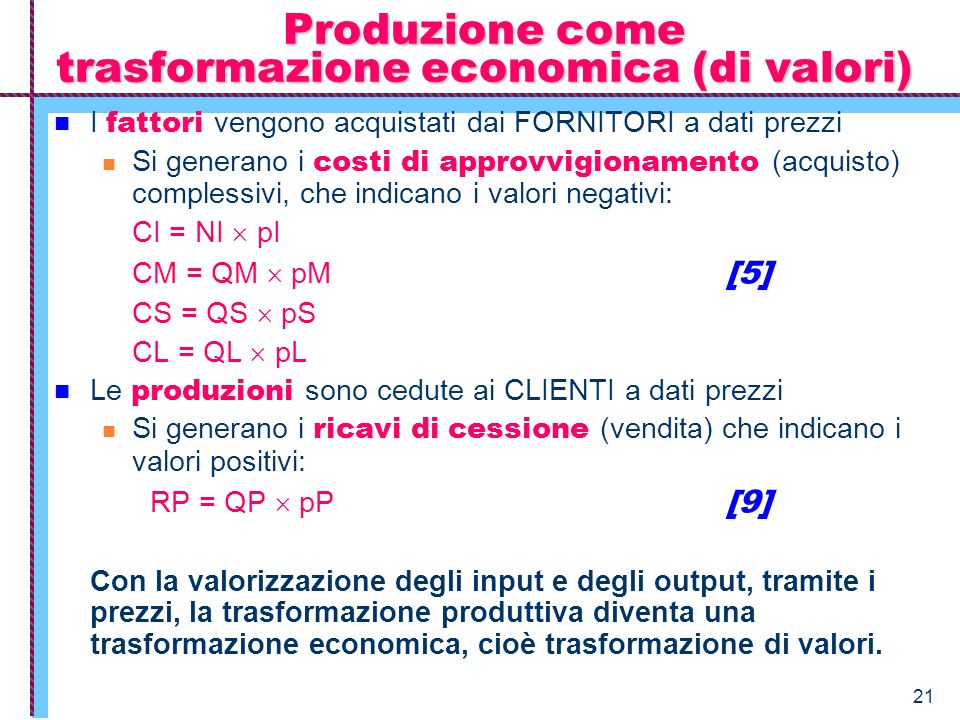 Produzione come trasformazione economica (di valori)