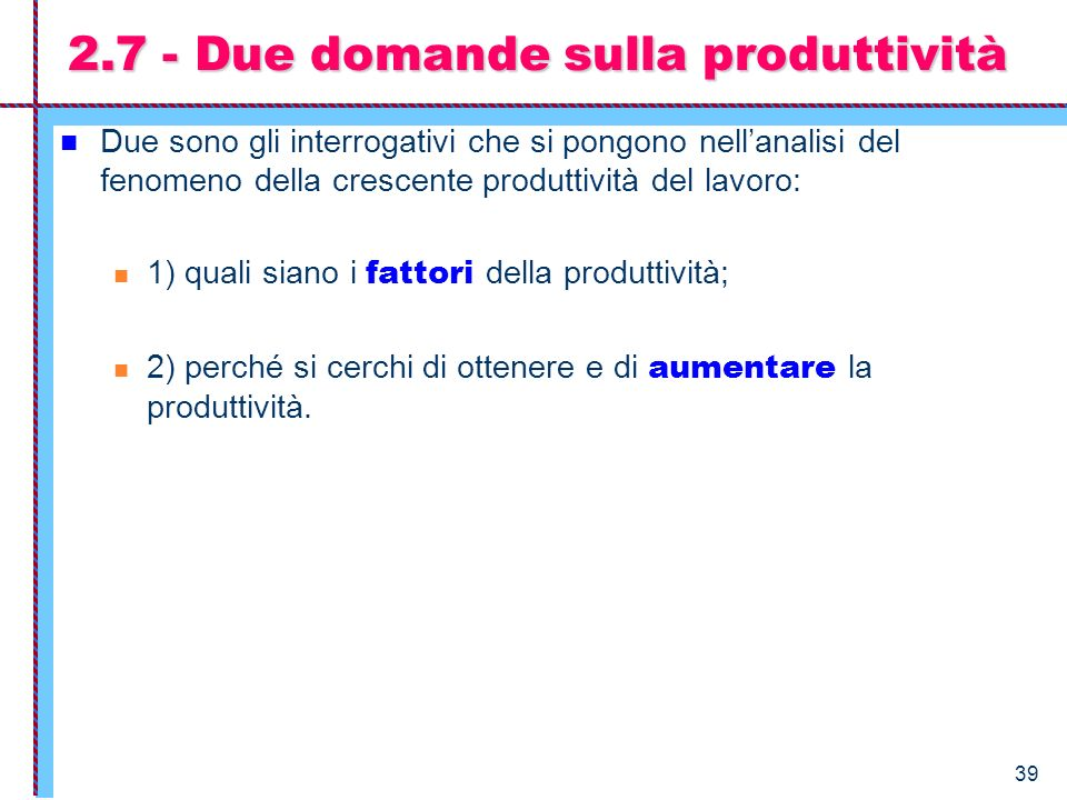 2.7 - Due domande sulla produttività