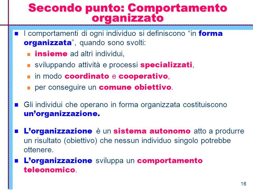 Secondo punto: Comportamento organizzato