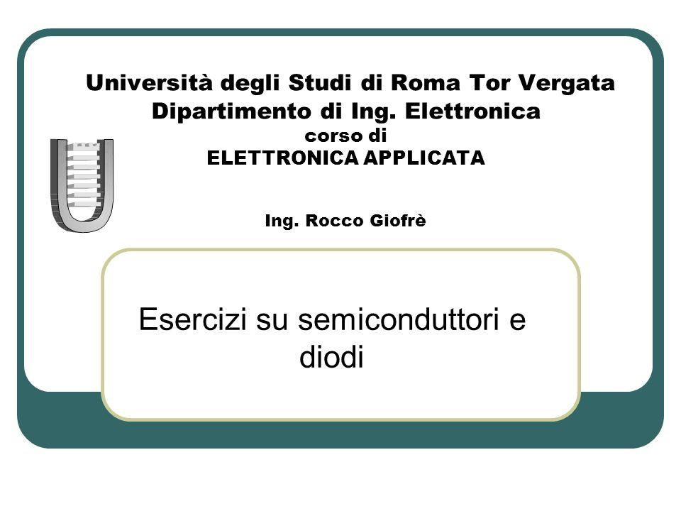 Esercizi su semiconduttori e diodi