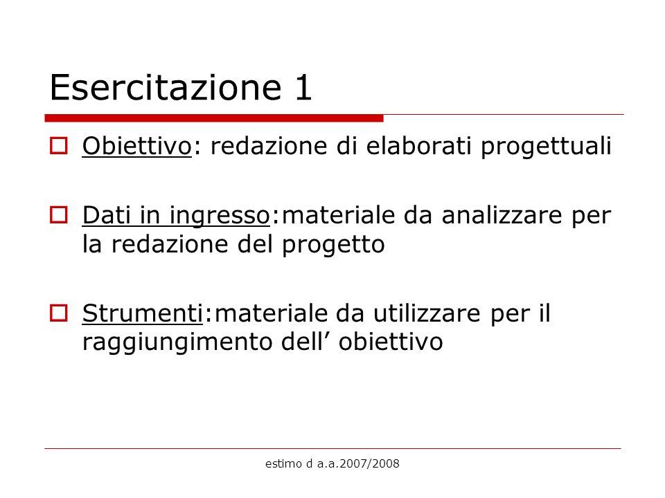 Esercitazione 1 Obiettivo: redazione di elaborati progettuali