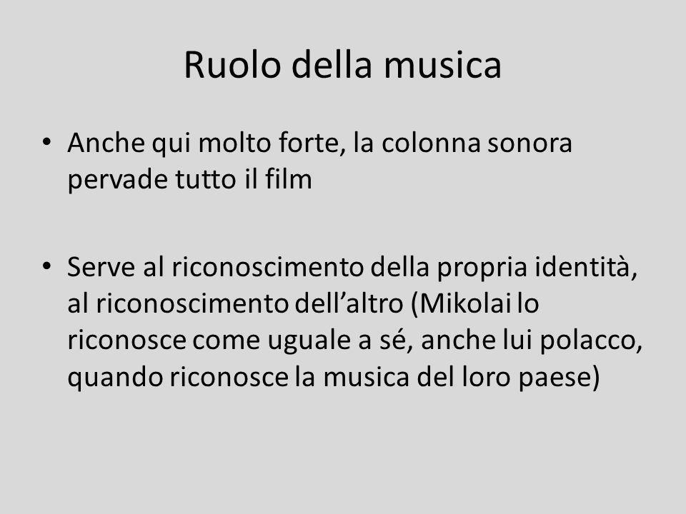 Ruolo della musica Anche qui molto forte, la colonna sonora pervade tutto il film.