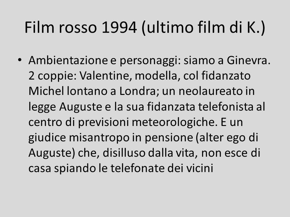 Film rosso 1994 (ultimo film di K.)