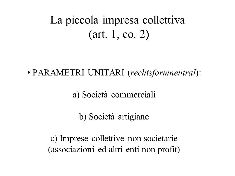 La piccola impresa collettiva (art. 1, co. 2)