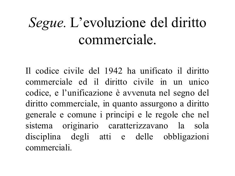 Segue. L'evoluzione del diritto commerciale.