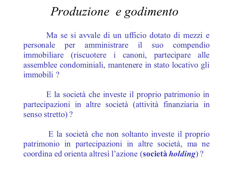 Produzione e godimento