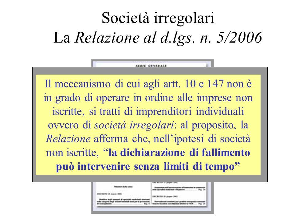 Società irregolari La Relazione al d.lgs. n. 5/2006