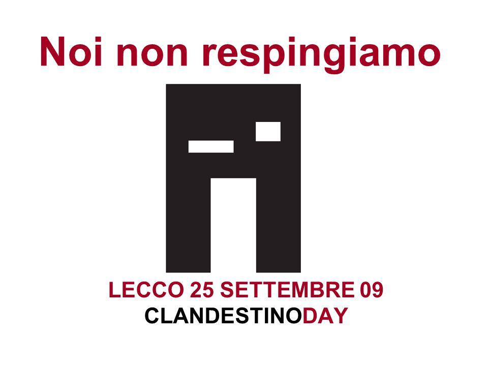 LECCO 25 SETTEMBRE 09 CLANDESTINODAY