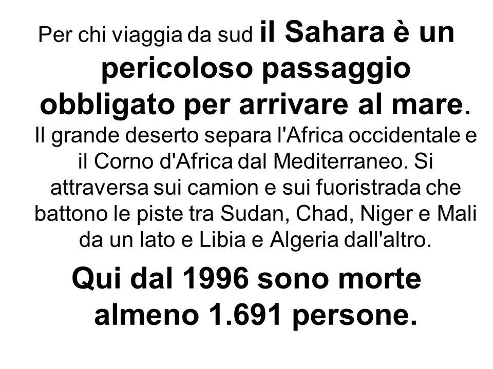 Qui dal 1996 sono morte almeno 1.691 persone.