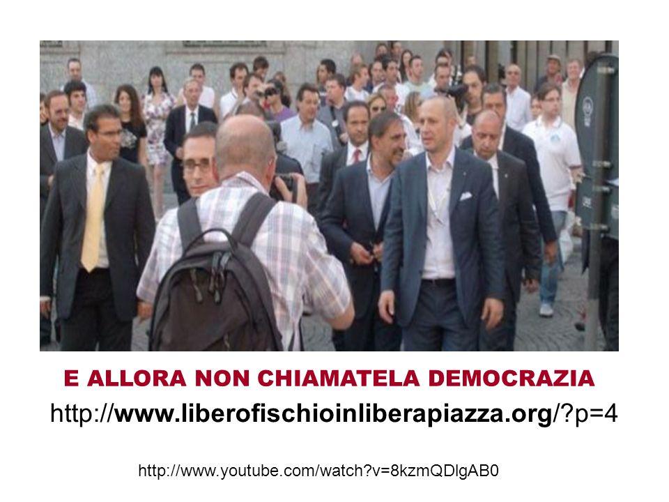 E ALLORA NON CHIAMATELA DEMOCRAZIA
