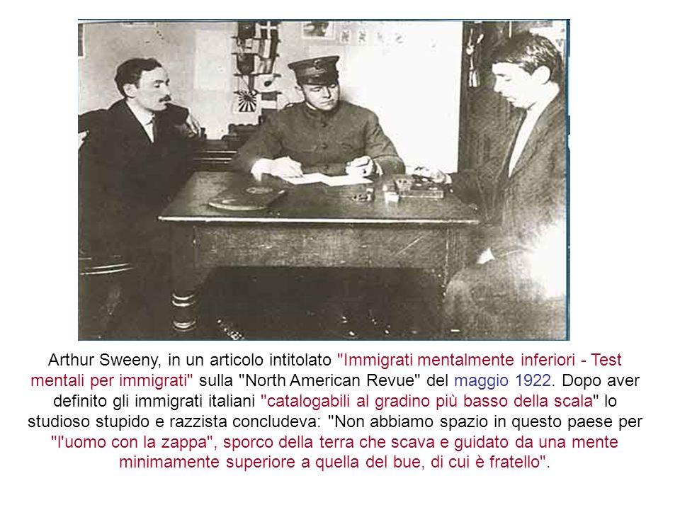 Arthur Sweeny, in un articolo intitolato Immigrati mentalmente inferiori - Test mentali per immigrati sulla North American Revue del maggio 1922.
