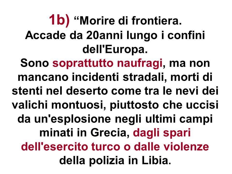 1b) Morire di frontiera. Accade da 20anni lungo i confini dell Europa