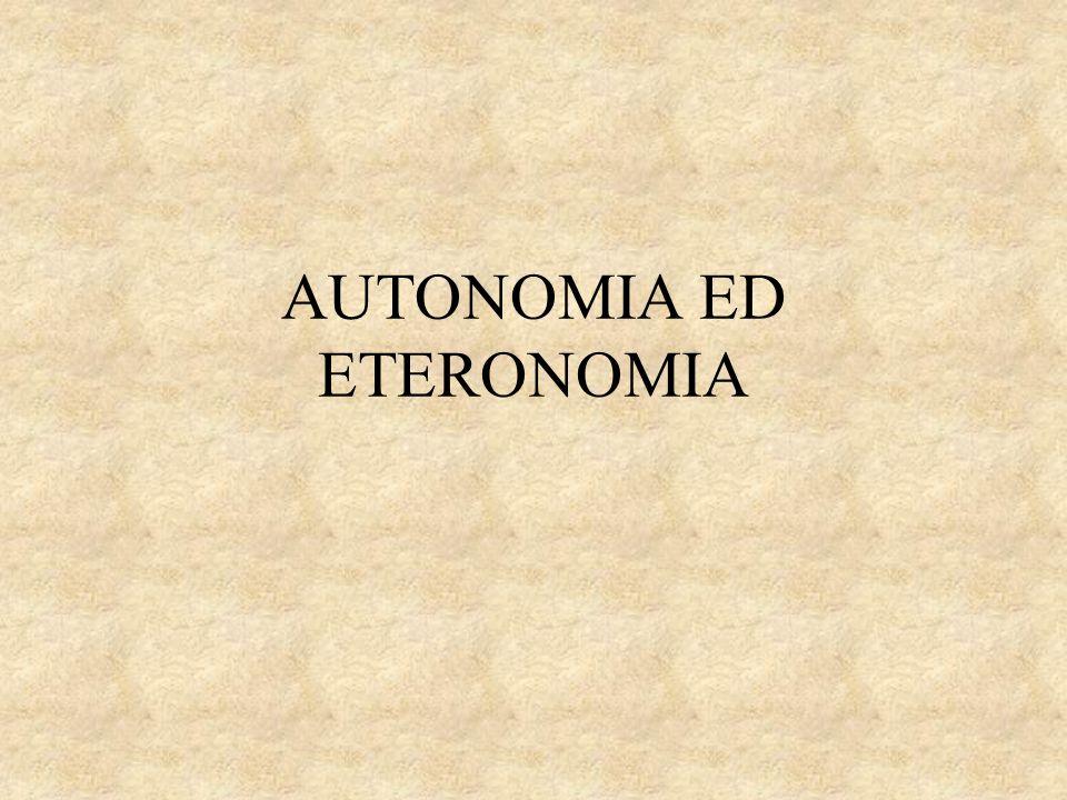 AUTONOMIA ED ETERONOMIA