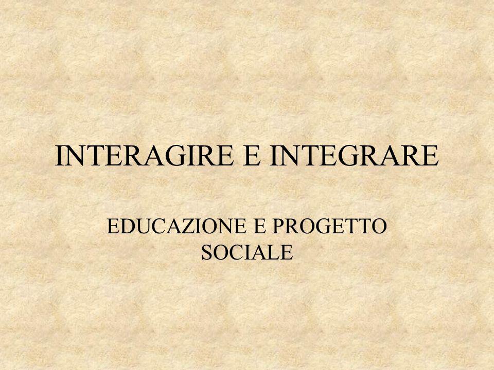 INTERAGIRE E INTEGRARE