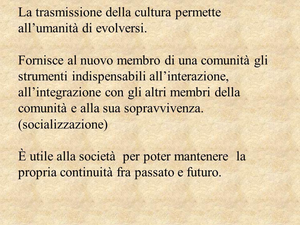 La trasmissione della cultura permette all'umanità di evolversi