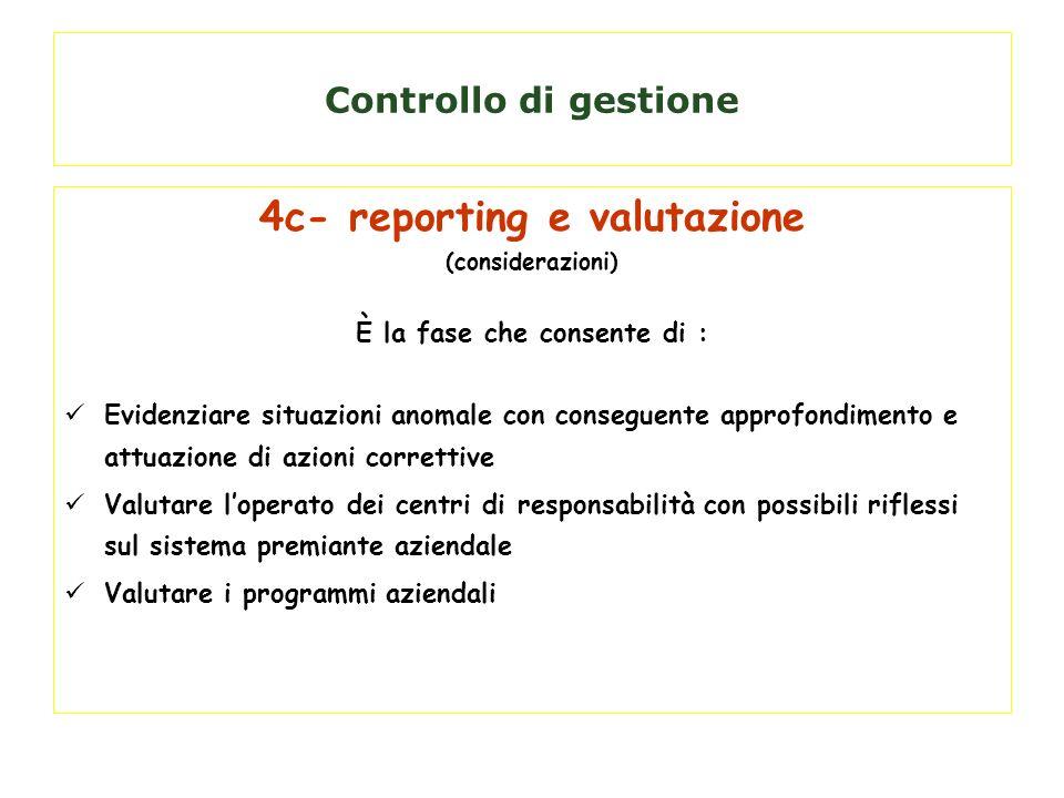 4c- reporting e valutazione È la fase che consente di :