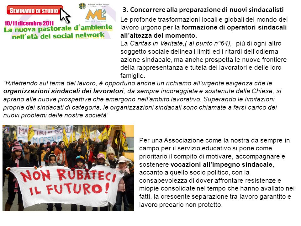 3. Concorrere alla preparazione di nuovi sindacalisti