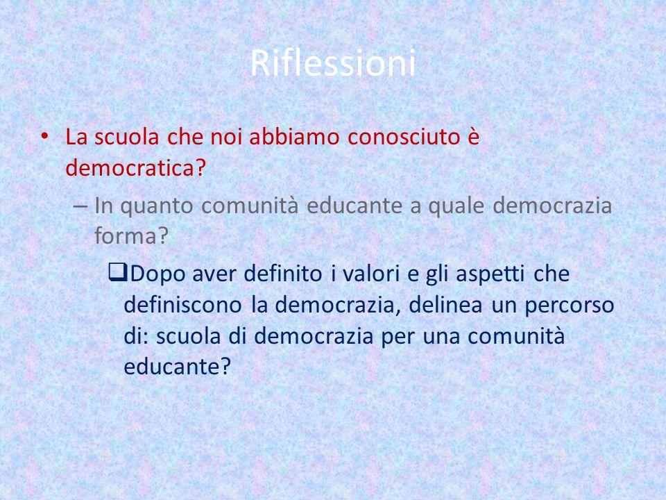 Riflessioni La scuola che noi abbiamo conosciuto è democratica