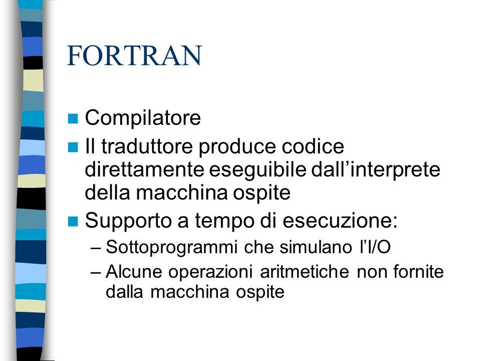 FORTRAN Compilatore. Il traduttore produce codice direttamente eseguibile dall'interprete della macchina ospite.