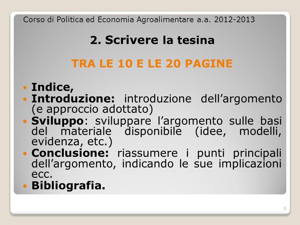 2. Scrivere la tesina TRA LE 10 E LE 20 PAGINE