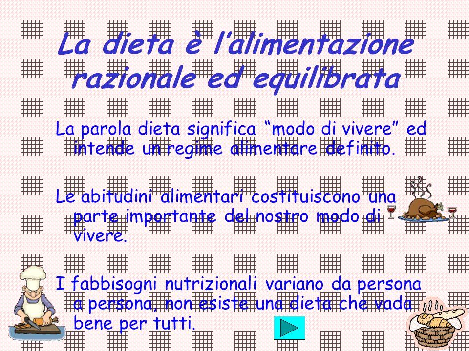 La dieta è l'alimentazione razionale ed equilibrata