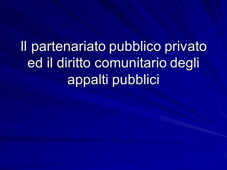 Il partenariato pubblico privato ed il diritto comunitario degli appalti pubblici