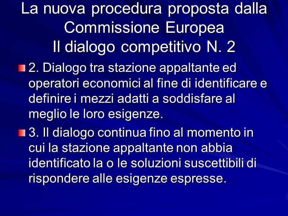 La nuova procedura proposta dalla Commissione Europea Il dialogo competitivo N. 2