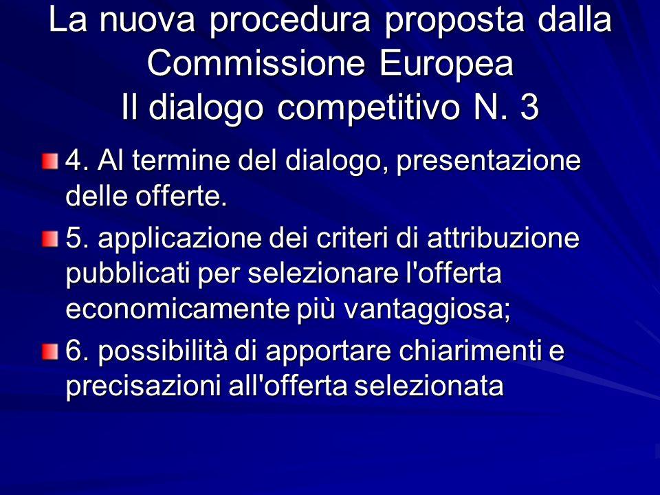 La nuova procedura proposta dalla Commissione Europea Il dialogo competitivo N. 3