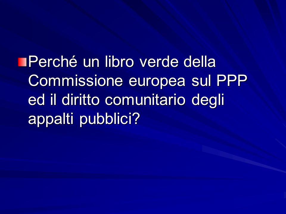 Perché un libro verde della Commissione europea sul PPP ed il diritto comunitario degli appalti pubblici