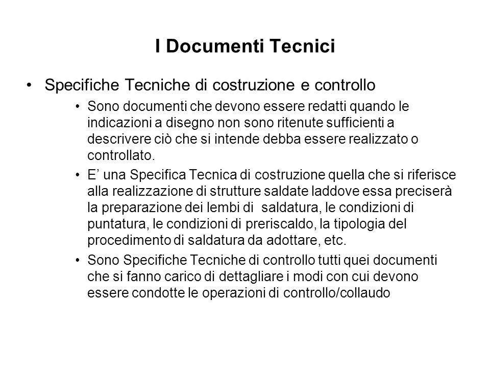 I Documenti Tecnici Specifiche Tecniche di costruzione e controllo
